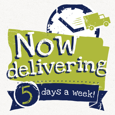 Deliveries 5 days a week
